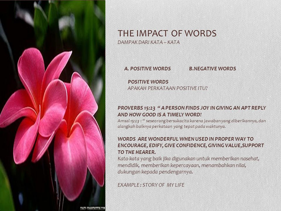 The ImPACT of Words Dampak dari Kata – kata A. positive WORDs b