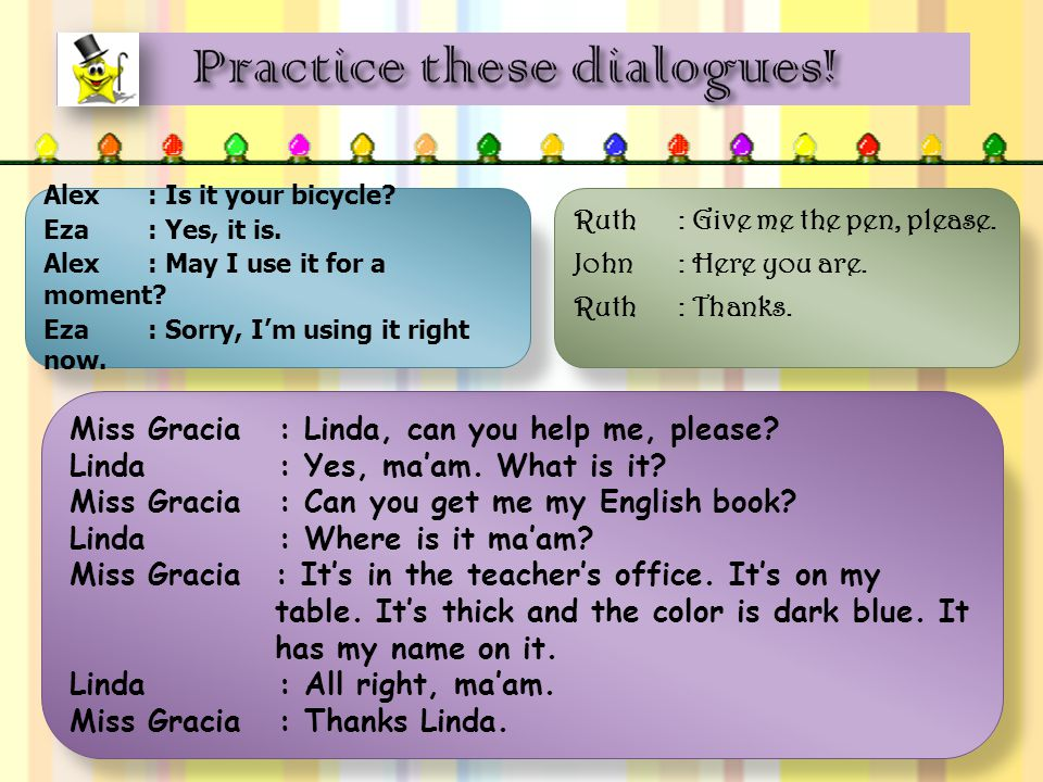 Practice these dialogues!