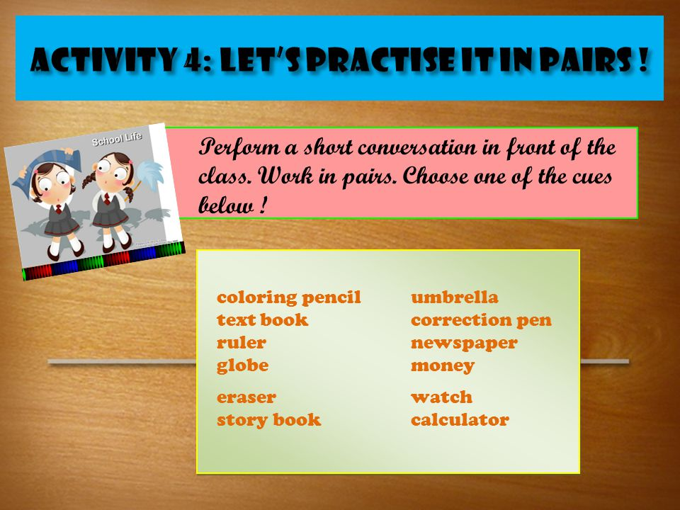 ACTIVITY 4: Let's practiSe it in PAIRS !