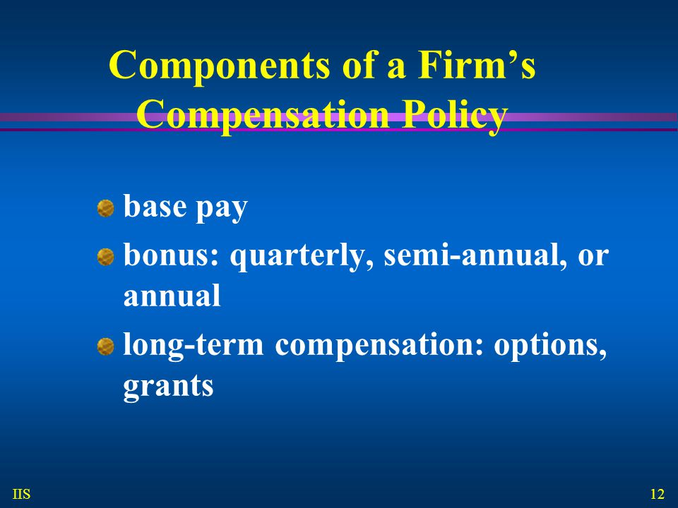 Components of a Firm's Compensation Policy