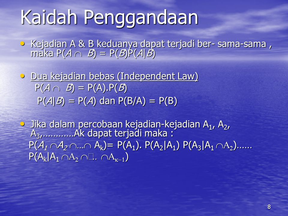 Kaidah Penggandaan P(A|B) = P(A) dan P(B/A) = P(B)