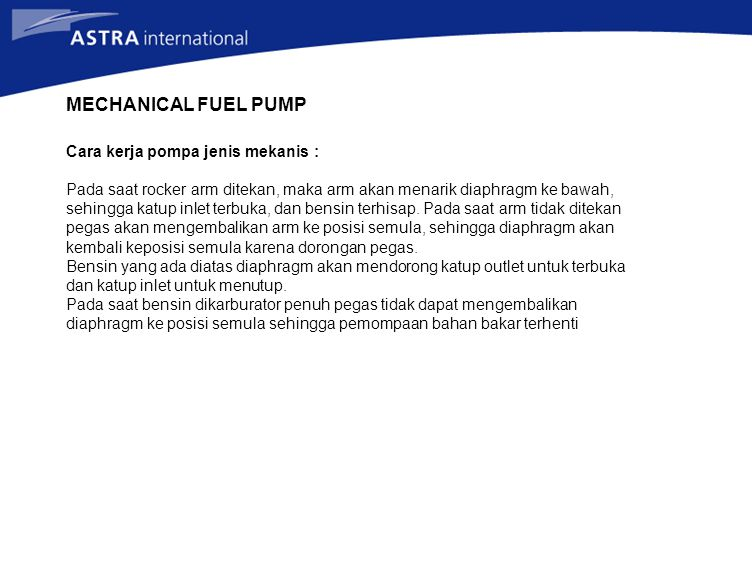 MECHANICAL FUEL PUMP Cara kerja pompa jenis mekanis :