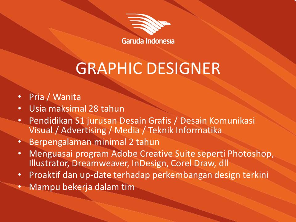 GRAPHIC DESIGNER Pria / Wanita Usia maksimal 28 tahun