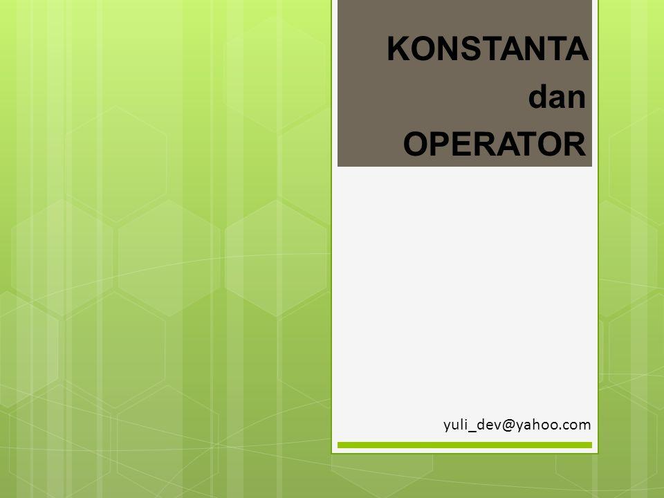 KONSTANTA dan OPERATOR