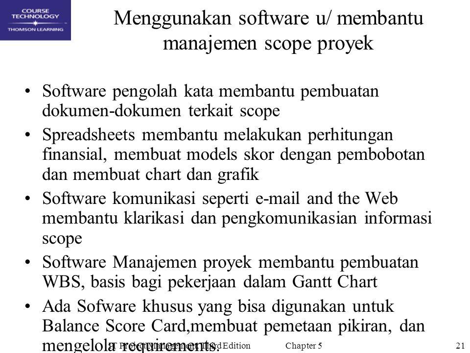 Menggunakan software u/ membantu manajemen scope proyek
