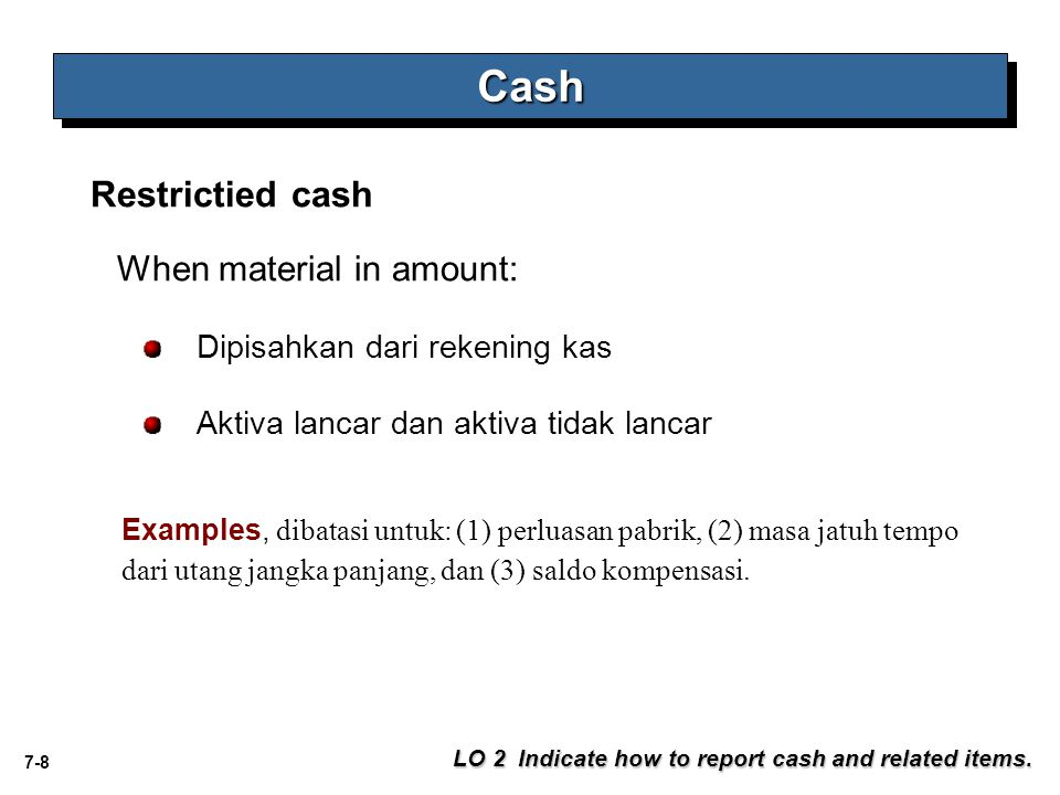 Cash Restrictied cash When material in amount: