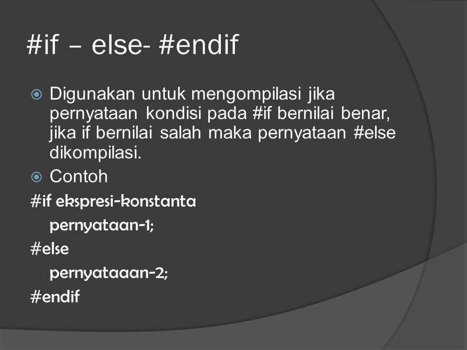 #if – else- #endif
