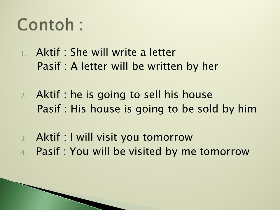 Contoh : Aktif : She will write a letter