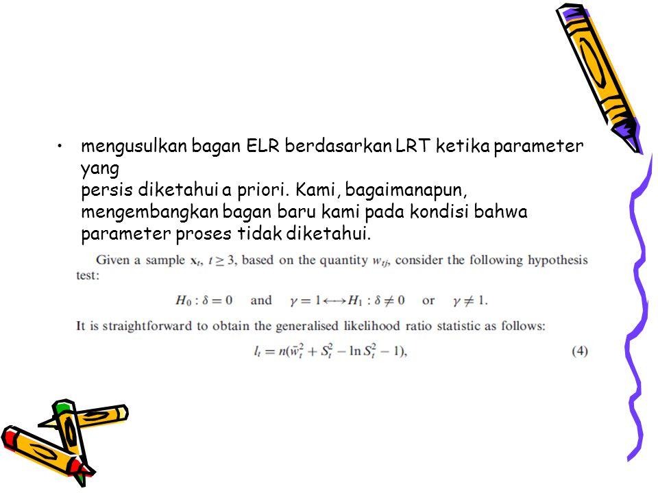 mengusulkan bagan ELR berdasarkan LRT ketika parameter yang persis diketahui a priori.