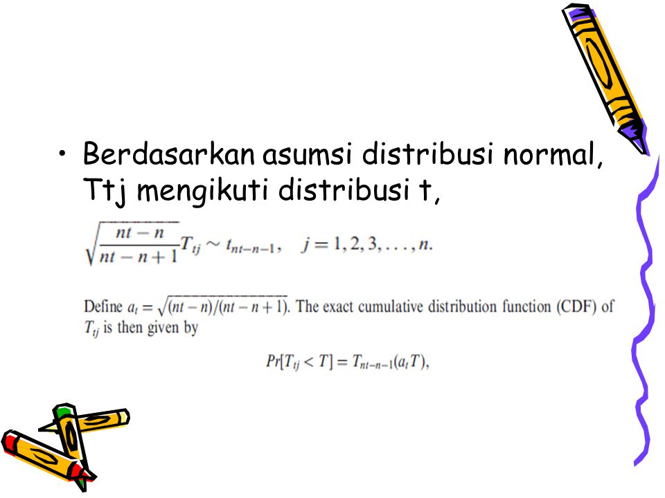 Berdasarkan asumsi distribusi normal, Ttj mengikuti distribusi t,