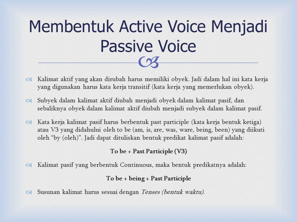 Membentuk Active Voice Menjadi Passive Voice