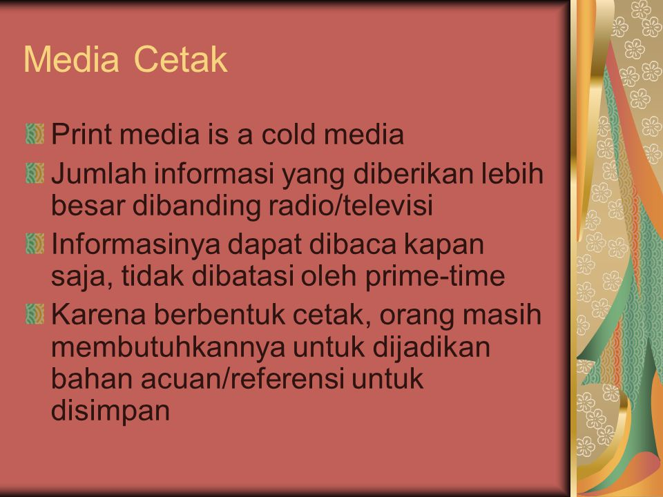 Media Cetak Print media is a cold media
