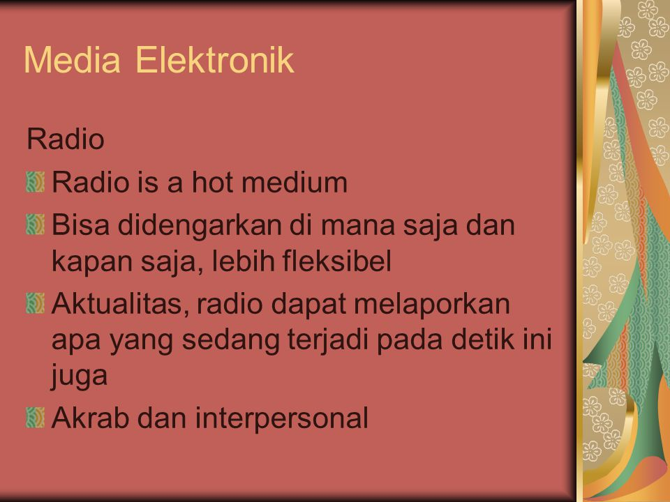 Media Elektronik Radio Radio is a hot medium