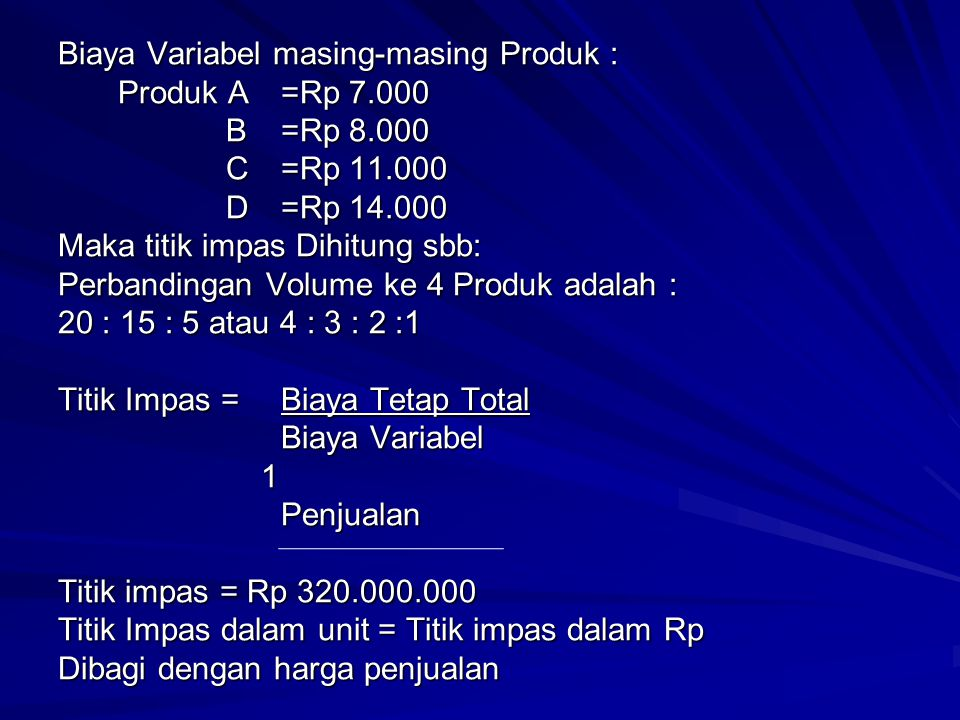 Biaya Variabel masing-masing Produk :. Produk A. =Rp 7. 000. B. =Rp 8