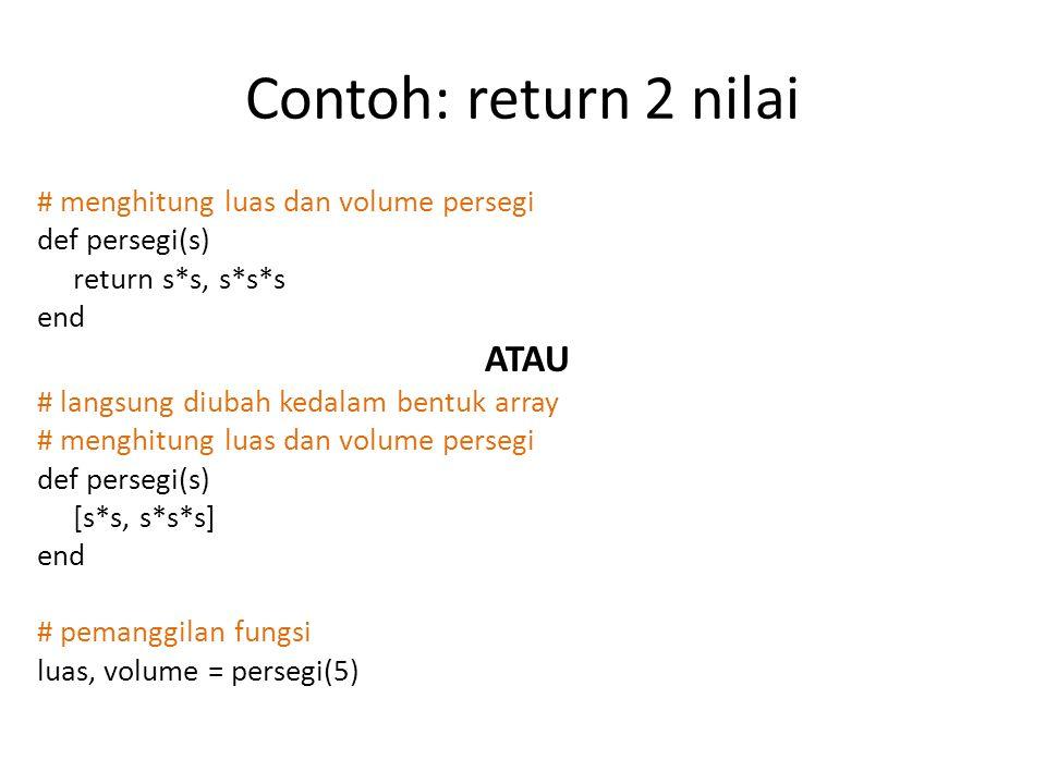 Contoh: return 2 nilai ATAU # menghitung luas dan volume persegi