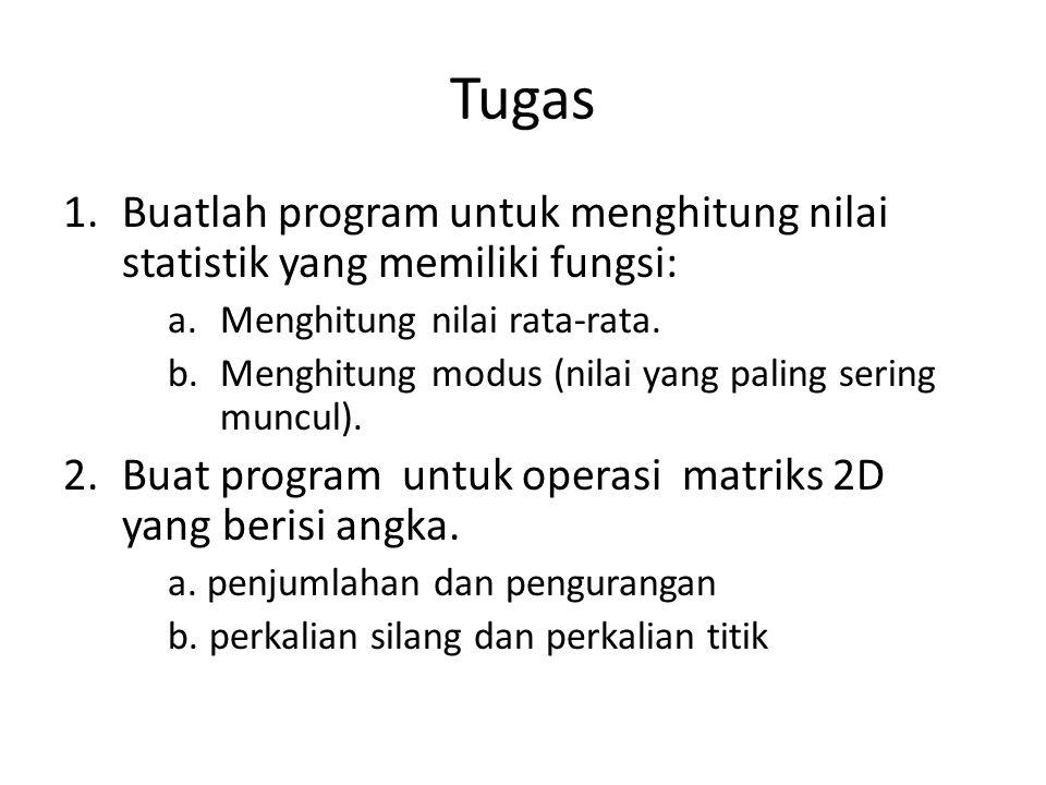 Tugas Buatlah program untuk menghitung nilai statistik yang memiliki fungsi: Menghitung nilai rata-rata.