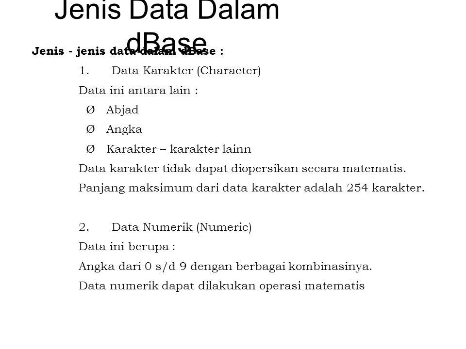 Jenis Data Dalam dBase Jenis - jenis data dalam dBase :