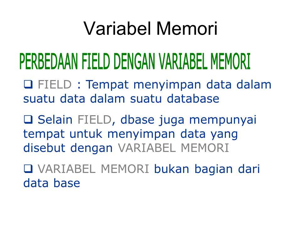 PERBEDAAN FIELD DENGAN VARIABEL MEMORI