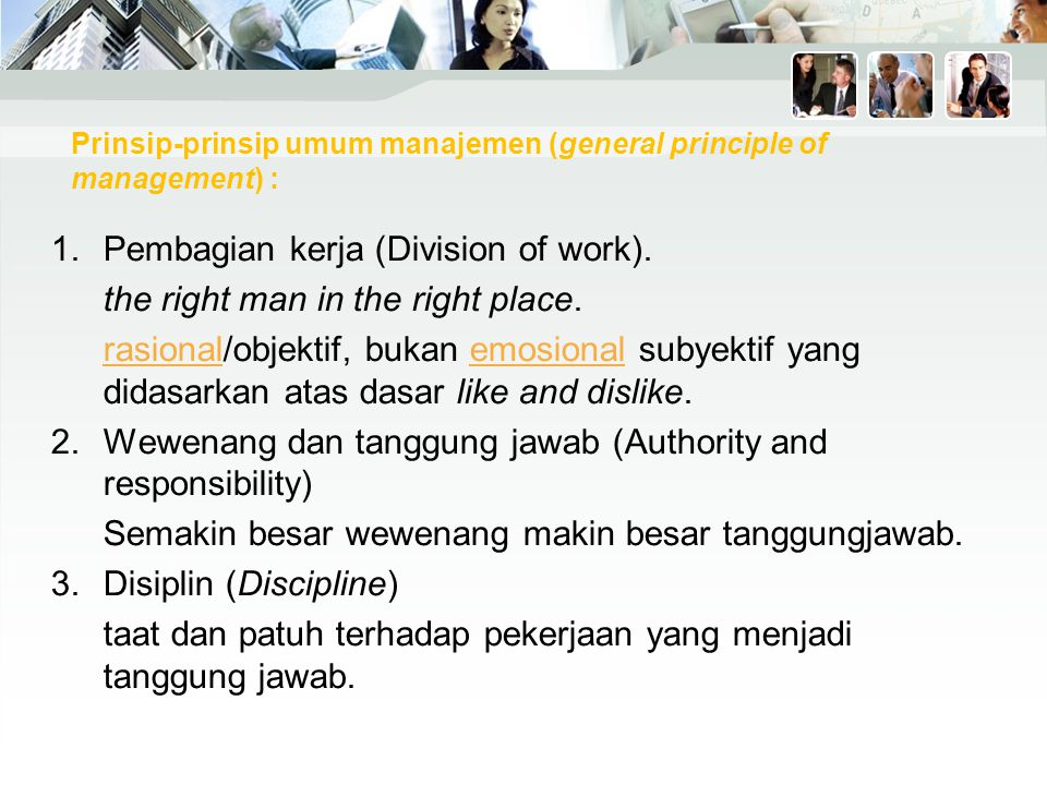 Prinsip-prinsip umum manajemen (general principle of management) :