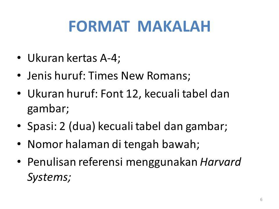 FORMAT MAKALAH Ukuran kertas A-4; Jenis huruf: Times New Romans;
