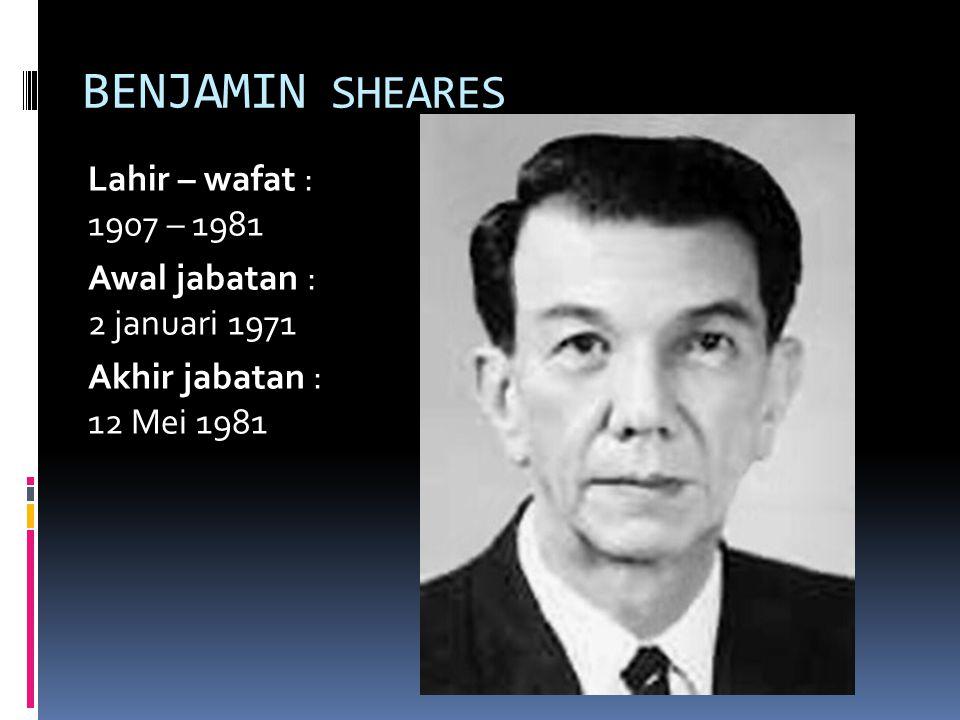 BENJAMIN SHEARES Lahir – wafat : 1907 – 1981