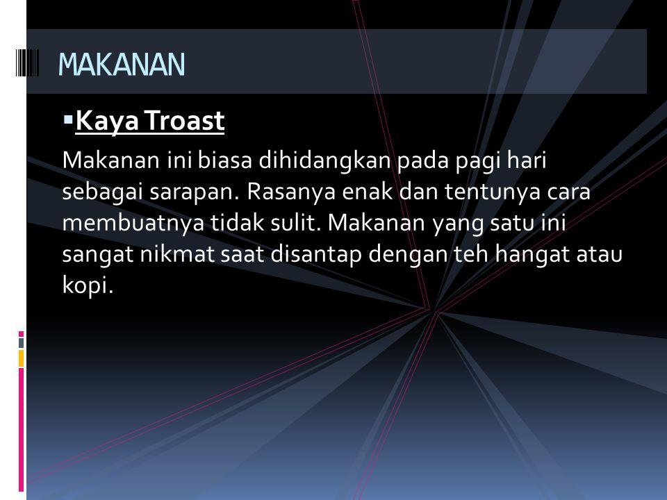 MAKANAN Kaya Troast.