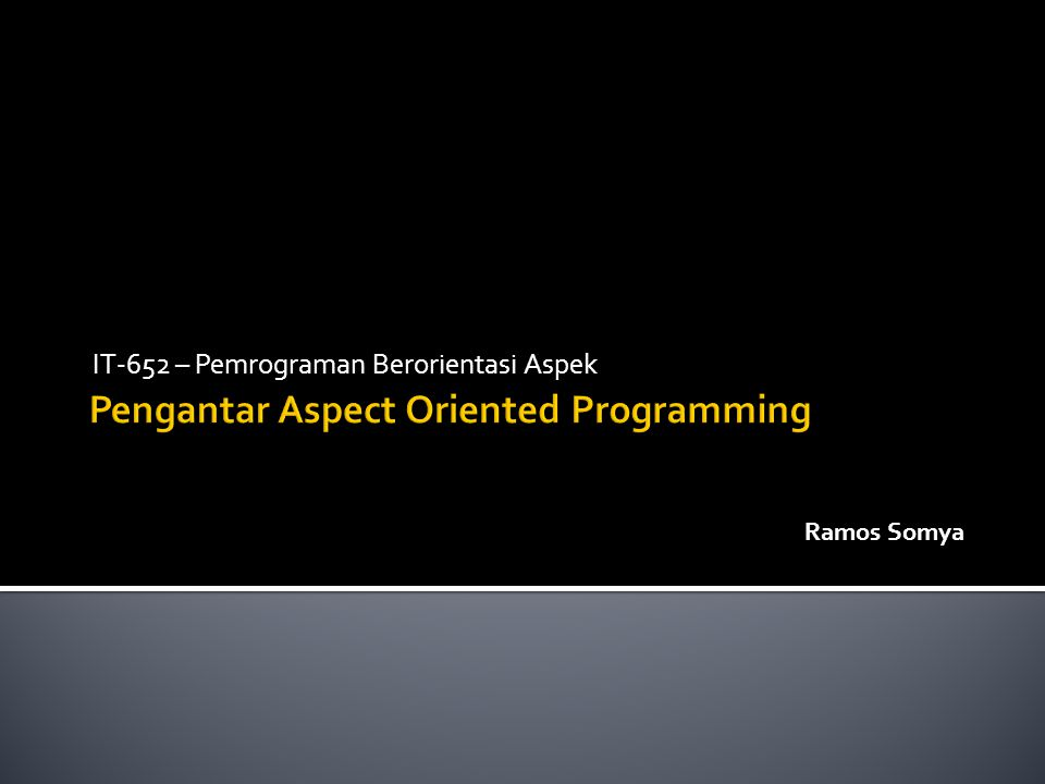 Pengantar Aspect Oriented Programming
