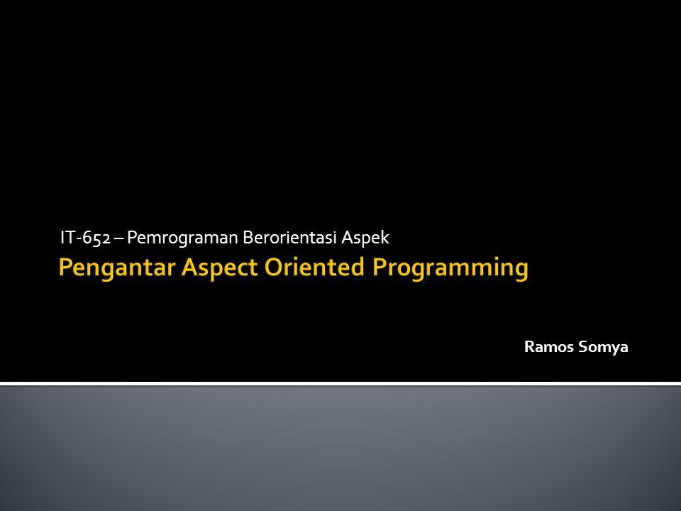Pengantar Aspect Oriented Programming