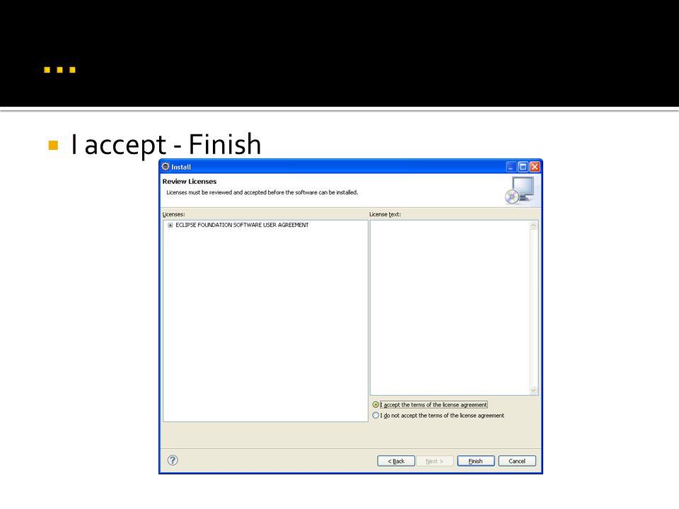 … I accept - Finish