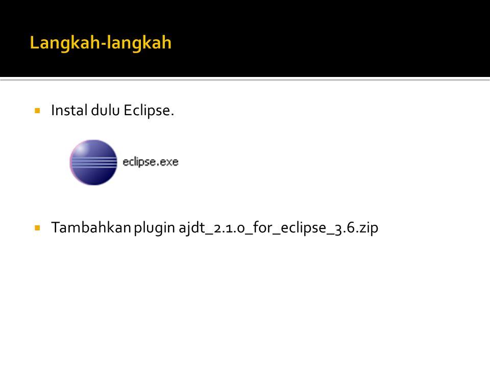 Langkah-langkah Instal dulu Eclipse.