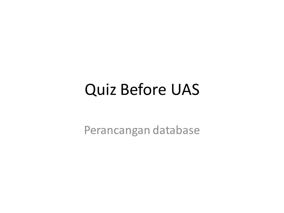 Quiz Before UAS Perancangan database