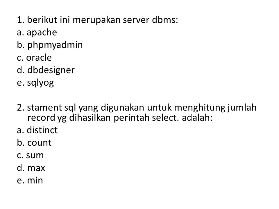 1. berikut ini merupakan server dbms: a. apache b. phpmyadmin c