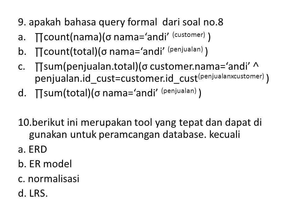 9. apakah bahasa query formal dari soal no.8