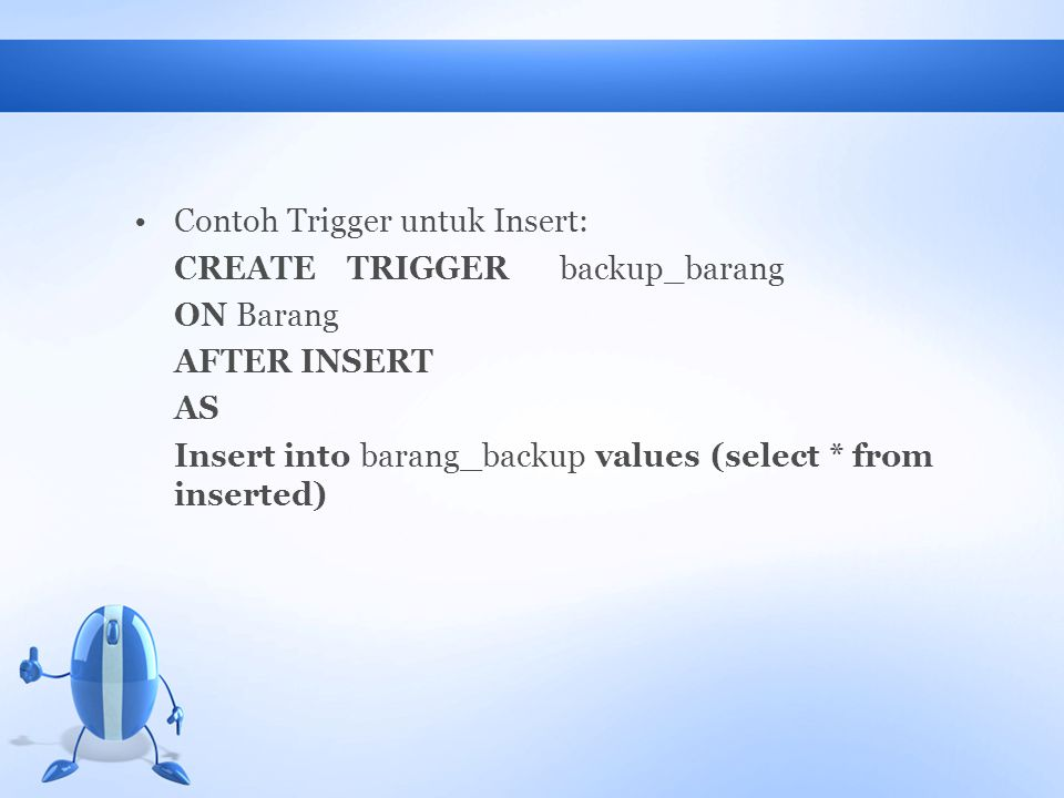 Contoh Trigger untuk Insert: