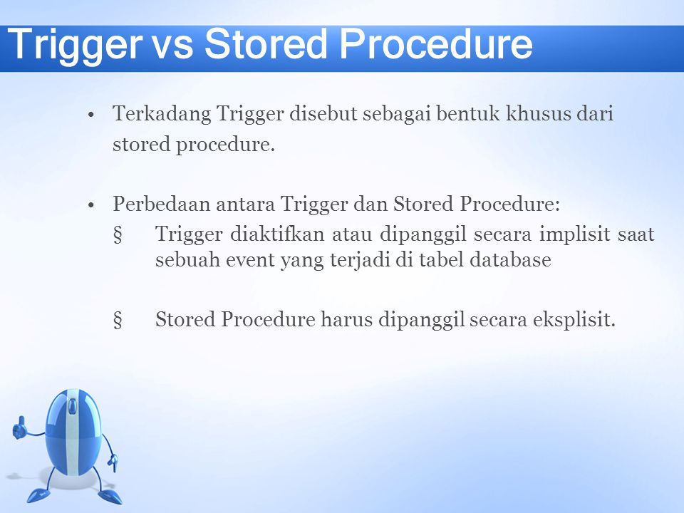 Trigger vs Stored Procedure