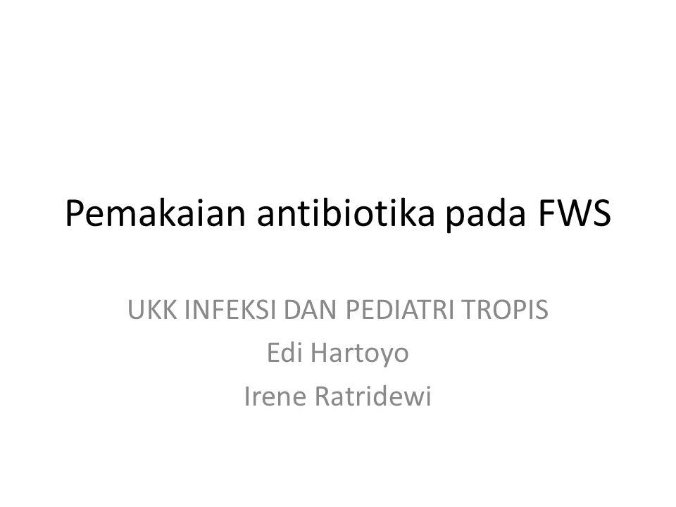 Pemakaian antibiotika pada FWS