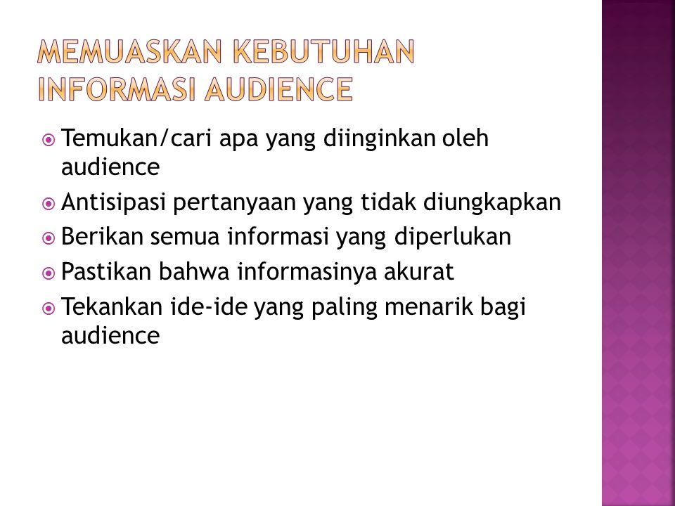 Memuaskan kebutuhan informasi audience