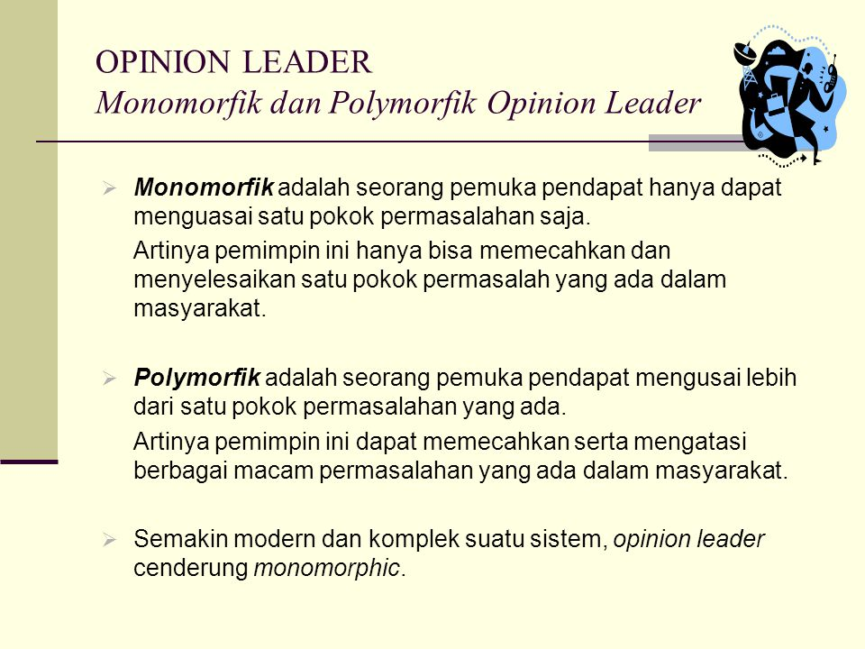 OPINION LEADER Monomorfik dan Polymorfik Opinion Leader