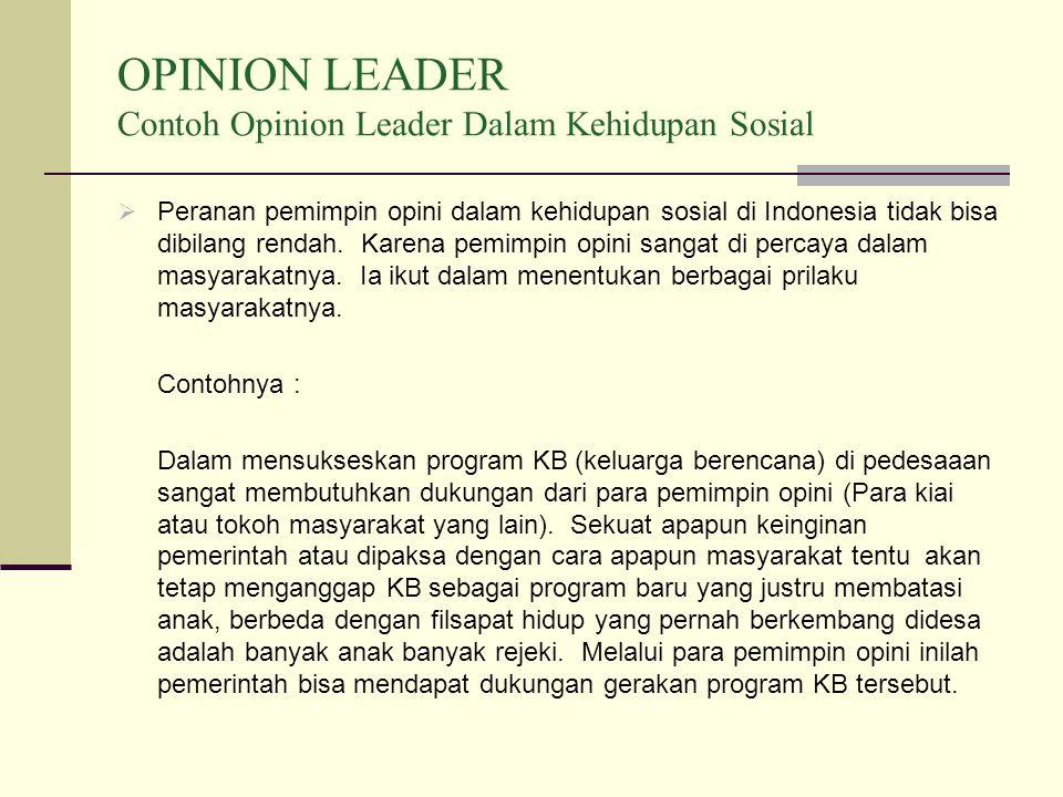 OPINION LEADER Contoh Opinion Leader Dalam Kehidupan Sosial