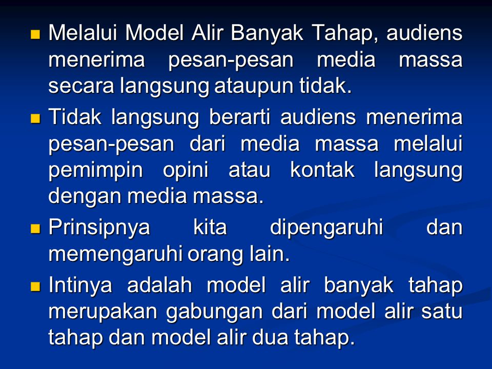 Melalui Model Alir Banyak Tahap, audiens menerima pesan-pesan media massa secara langsung ataupun tidak.