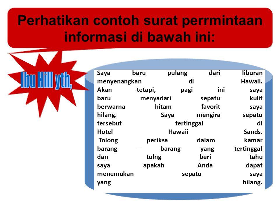 Perhatikan contoh surat perrmintaan informasi di bawah ini: