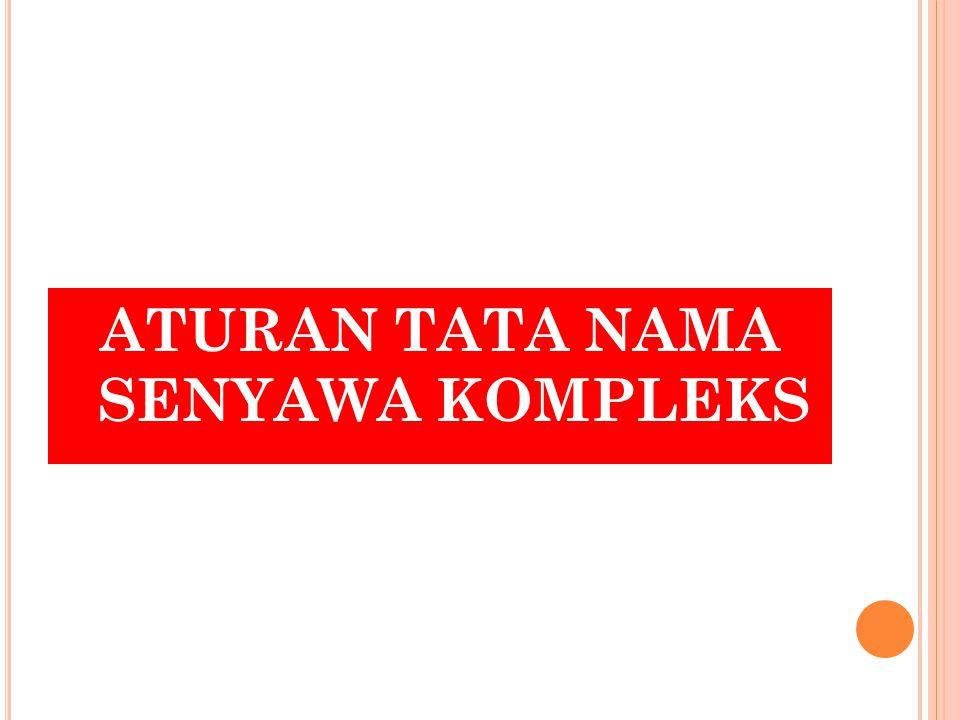 ATURAN TATA NAMA SENYAWA KOMPLEKS