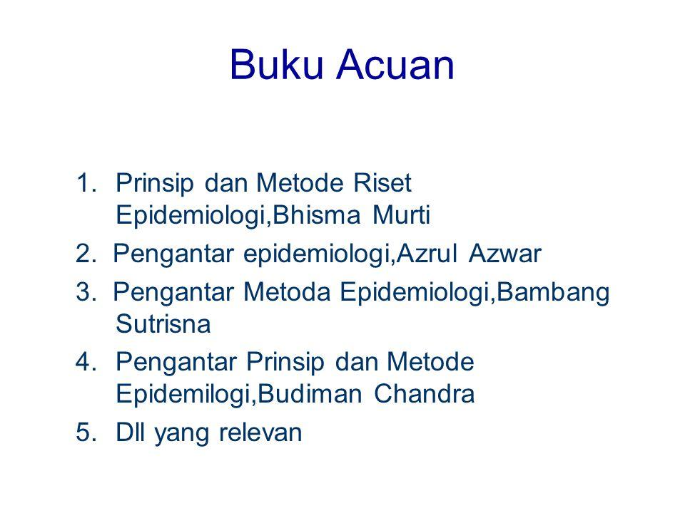 Buku Acuan Prinsip dan Metode Riset Epidemiologi,Bhisma Murti