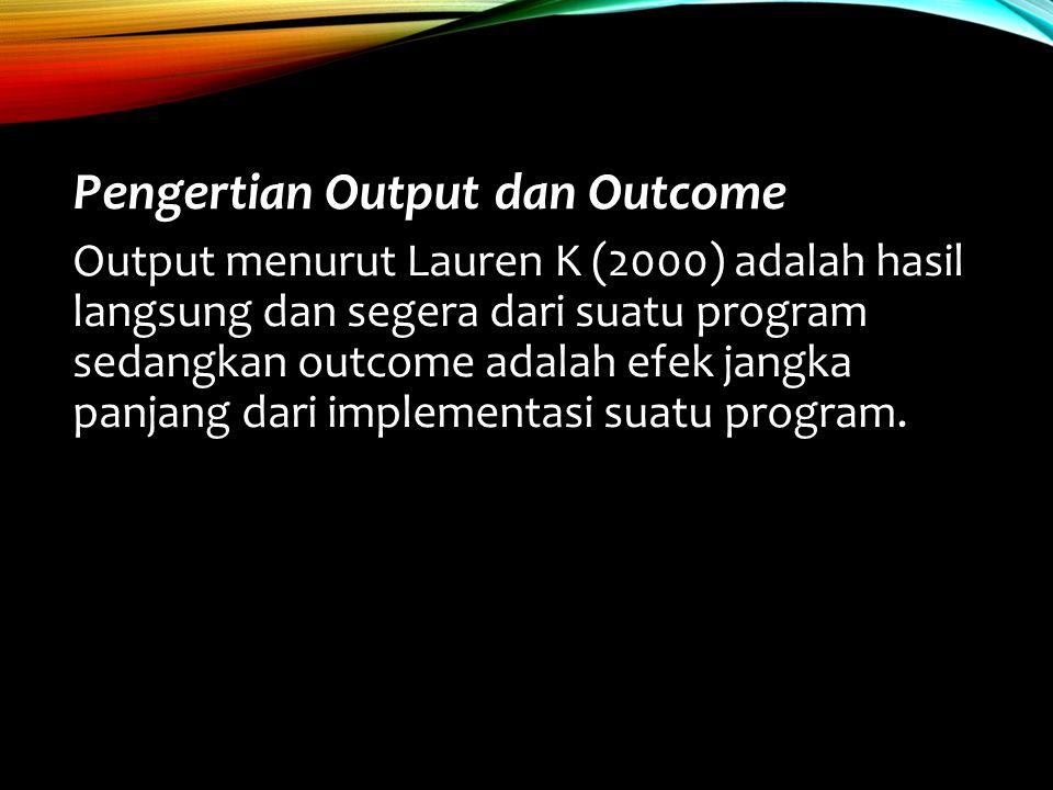 Pengertian Output dan Outcome