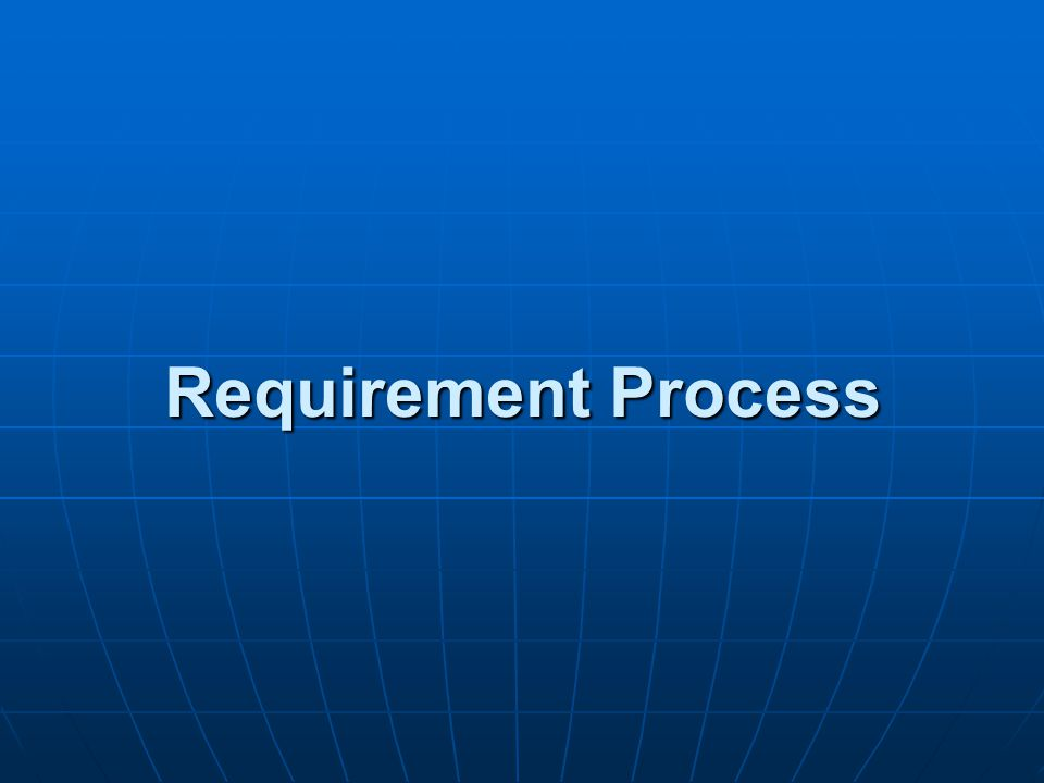 Requirement Process