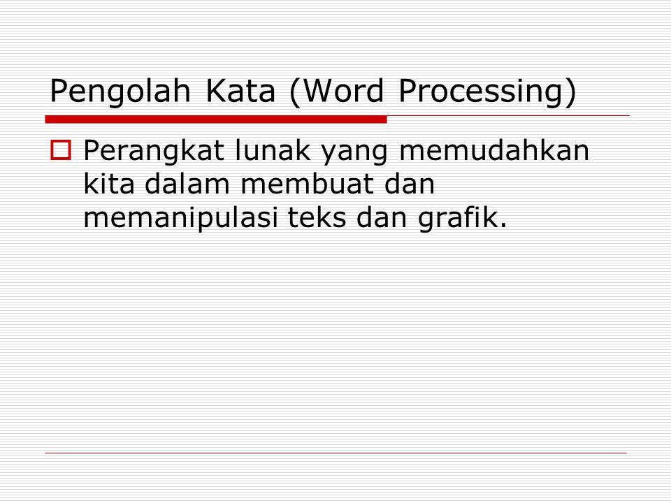 Pengolah Kata (Word Processing)