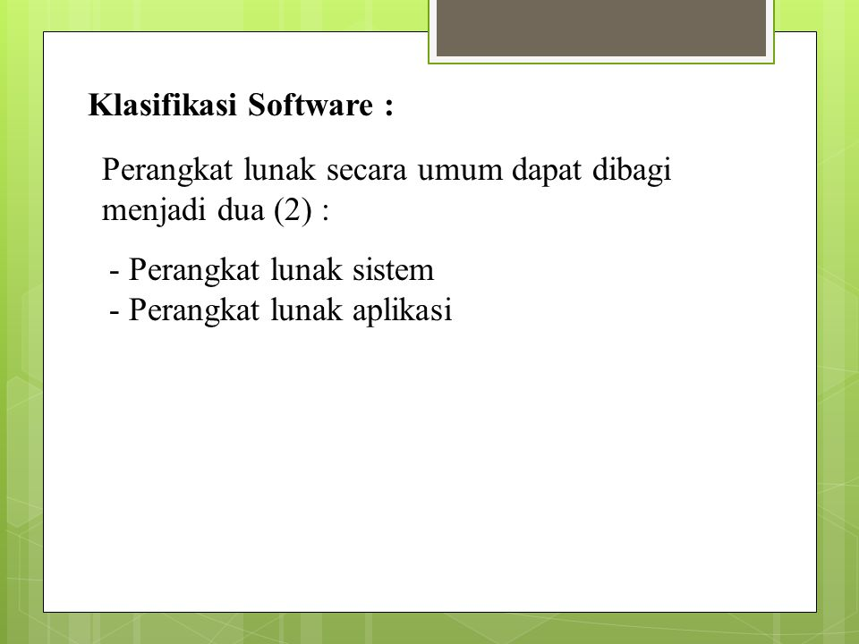 Klasifikasi Software :