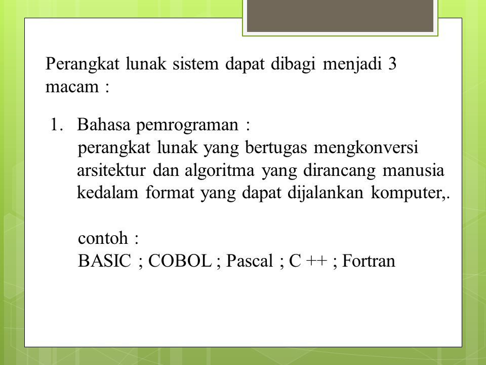 Perangkat lunak sistem dapat dibagi menjadi 3 macam :