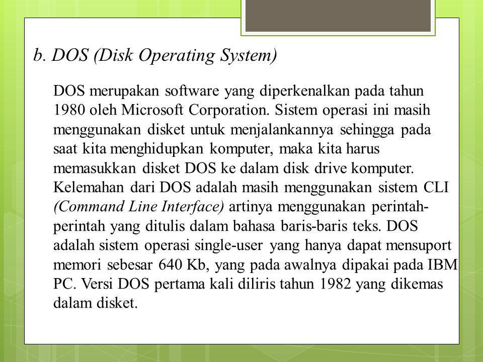 b. DOS (Disk Operating System)