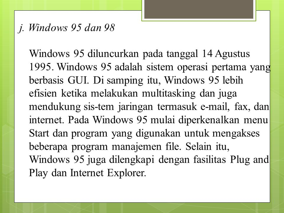 j. Windows 95 dan 98